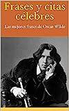 Frases y citas célebres: Las mejores frases de Oscar Wilde