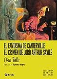 El fantasma de Canterville. El crimen de lord Arthur Savile (Castellano - A PARTIR DE 12 AÑOS - CLÁSICOS JUVENILES)