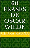 60 Frases de Oscar Wilde (Portuguese Edition)