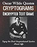 Oscar Wilde Quotes Cryptograms Encrypted Text Game Enjoy The Best Inspirational Quotes About Life: Funny Unique Activity for Adult Kid Senior. Special ... Memory. Novelty Gag Gift Idea Large Print