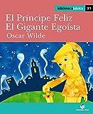 Biblioteca básica 021 - El príncipe Feliz. El gigante egoísta -Oscar Wilde- - 9788430765270