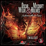Oscar Wilde & Mycroft Holmes - Folge 35: Zwielicht. Hörspiel.