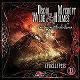 Oscar Wilde & Mycroft Holmes - Folge 33: Apocalypsis. Hörspiel.