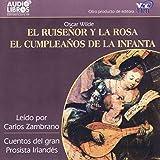 El Ruiseñor y La Rosa el Cumpleaños de la Infanta (Unabridged)