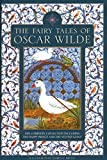 The Fairy Tales of Oscar Wilde: The complete collection including The Happy Prince and The Selfish Giant